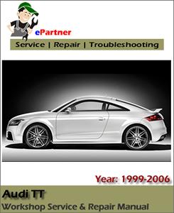 Audi TT Repair Service Factory Manual 1999 2000 2001 2002 2003 2004 2005 2006